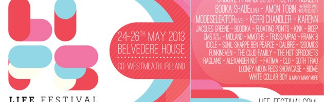 Life Festival 24-26th May 2013 – Belvedere, Mullingar, Co. Westmeath